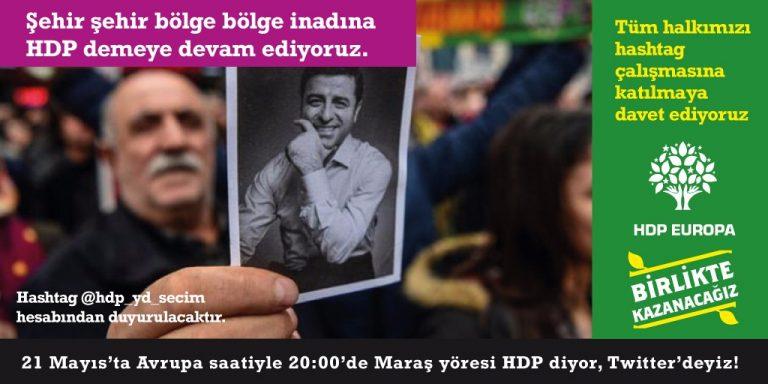 #HaydiMaraşHDPye1Vekil hashtagı bugün start alıyor.