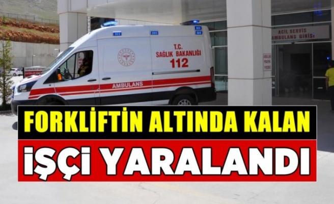 Kahramanmaraş'ta devrilen forkliftin altında kalan işçi yaralandı