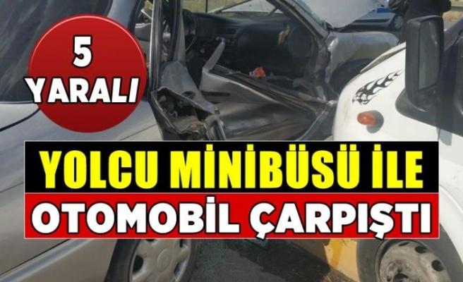 Kahramanmaraş'ta yolcu minibüsü ile otomobil çarpıştı: 5 yaralı