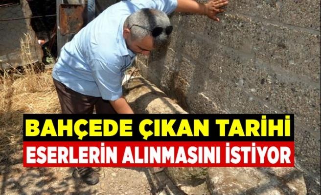 Kahramanmaraş'ta bahçelerinden çıkan tarihi eserlerin alınmasını istiyorlar