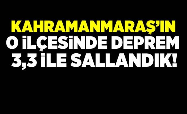 Kahramanmaraş'ın Elbistan ilçesinde deprem!