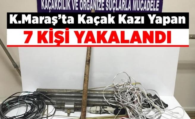 Kahramanmaraş'ta kaçak kazı yapan 7 kişi yakalandı