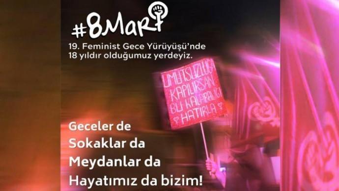 8 Mart'ta 19. Feminist Gece Yürüyüşü'ne çağrı