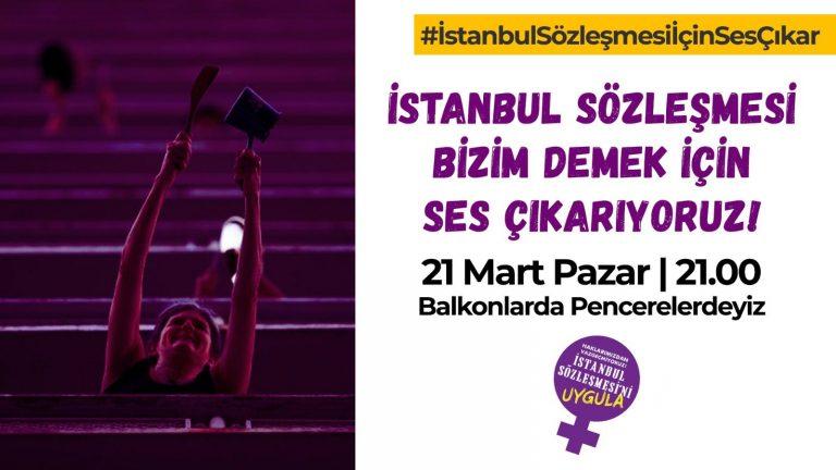 Kadınlar, 'İstanbul Sözleşmesi Bizimdir' diyerek ses çıkarma eylemi düzenleyecek